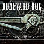 Boneyard Dog – Bluesbound Train (2016) 320 kbps