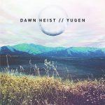 Dawn Heist – Yugen (2016) 320 kbps