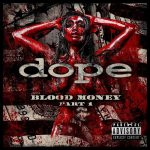 Dope – Blood Money (Part 1) (2016) 320 kbps