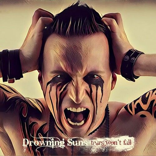 Drowning Suns - Tears Won't Fall (2016) 320 kbps
