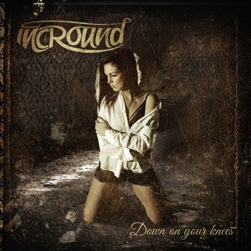 Incround - Down on Your Knees (2016) 320 kbps