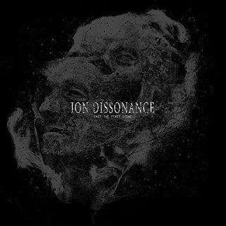 Ion Dissonance - Cast the First Stone (2016) 320 kbps