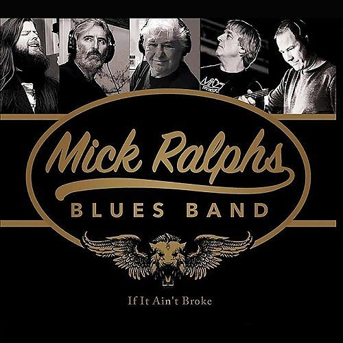 Mick Ralphs Blues Band - If It Ain't Broke (2016) 320 kbps + Scans