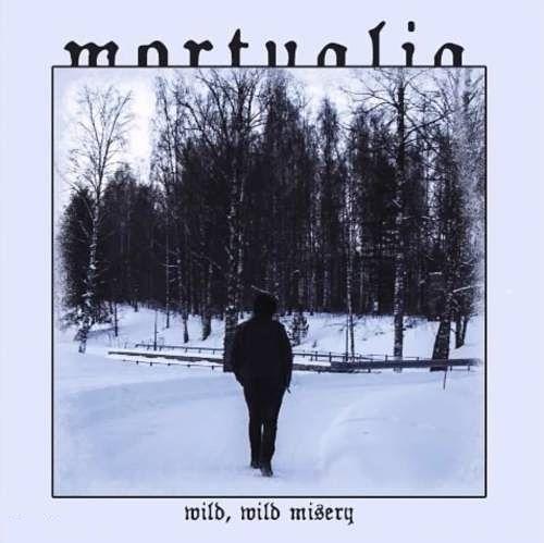 Mortualia - Wild, Wild Misery (2016) 320 kbps