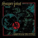 Superjoint – Caught Up In The Gears Of Application (2016)  320 kbps