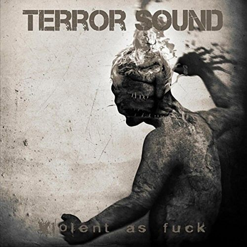 Terror Sound - Violent as Fuck (2016) 320 kbps