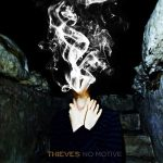 Thieves – No Motive (2016) 320 kbps