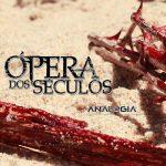 Ópera dos Séculos – Analogia (2016) 320 kbps