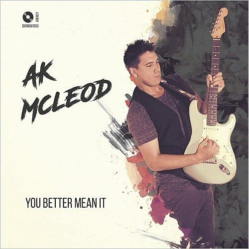 A.K. McLeod - You Better Mean It (2016) 320 kbps