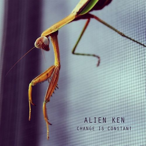 Alien Ken - Change Is Constant (2016) 320 kbps