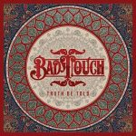 Bad Touch – Truth Be Told (2016) 320 kbps