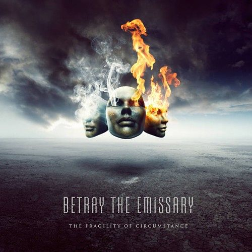 Betray the Emissary - The Fragility of Circumstance (2016) 320 kbps