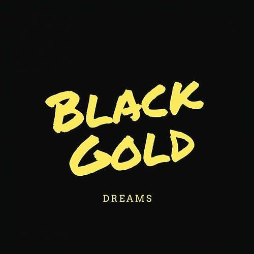 Black Gold - Dreams (2016) 320 kbps