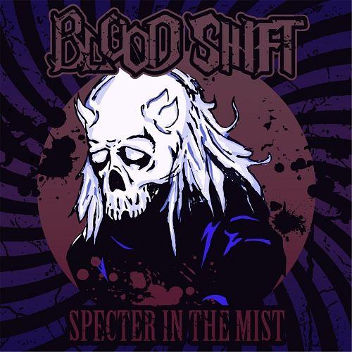 Blood Shift - Specter in the Mist (2016) 320 kbps