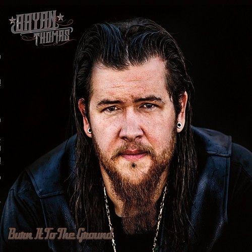 Bryan Thomas - Burn It to the Ground (2016) 320 kbps