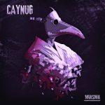 Caynug – Miasma (+Instrumental) (2016) 320 kbps