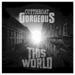 Cutthroat Gorgeous – This World (2016) 320 kbps