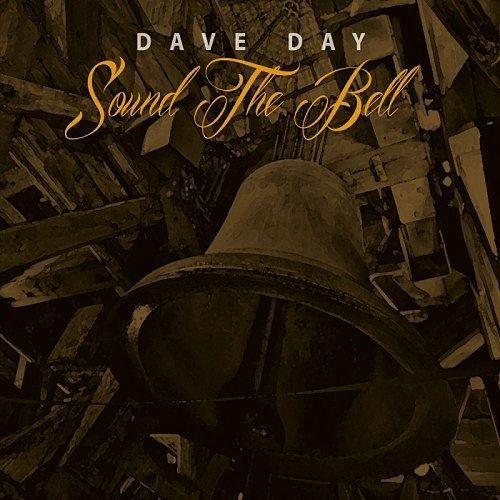 Dave Day - Sound The Bell (2016) 320 kbps