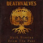Deathvalves – Dark Stories From The Past (2016) 320 kbps