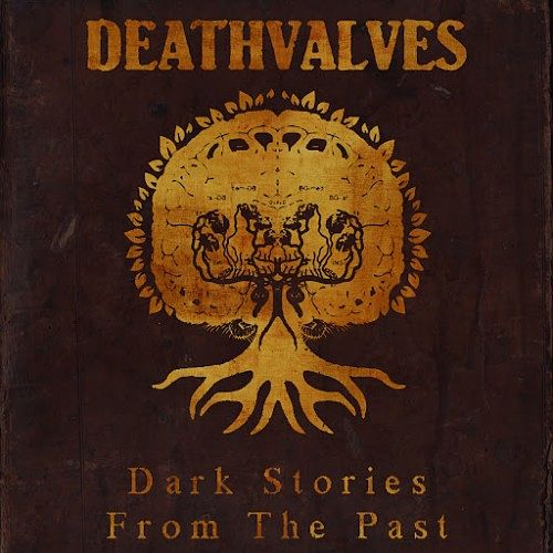 Deathvalves - Dark Stories From The Past (2016) 320 kbps