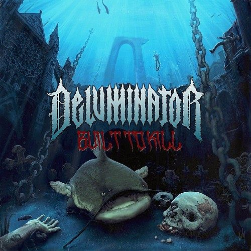 Deluminator - Built To Kill (2016) 320 kbps