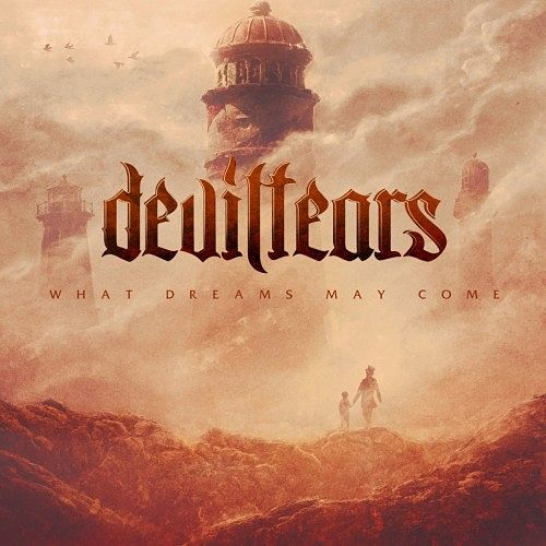 Deviltears - What Dreams May Come (2016) 320 kbps