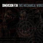 Dimension F3H – This Mechanical World (2016) 320 kbps