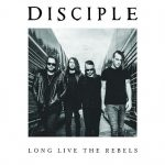 Disciple – Long Live the Rebels (2016) 320 kbps