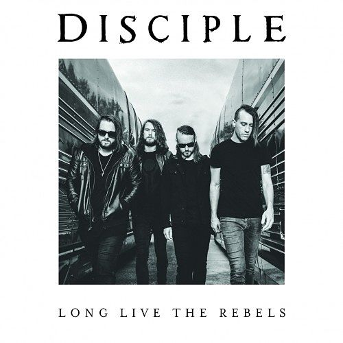 Disciple - Long Live the Rebels (2016) 320 kbps