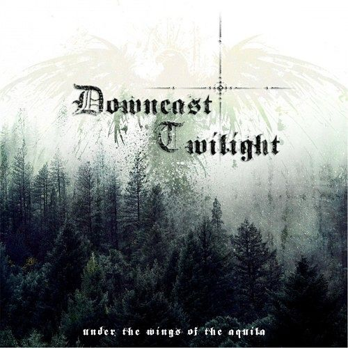 Downcast Twilight - Under the Wings of the Aquila (2016) 320 kbps
