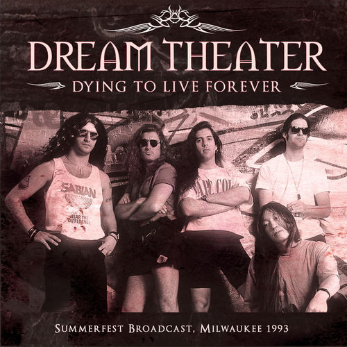 Dream Theater ‎– Dying To Live Forever (Live) (2016) 320 kbps