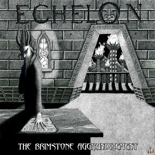 Echelon - The Brimstone Aggrandizement (2016)
