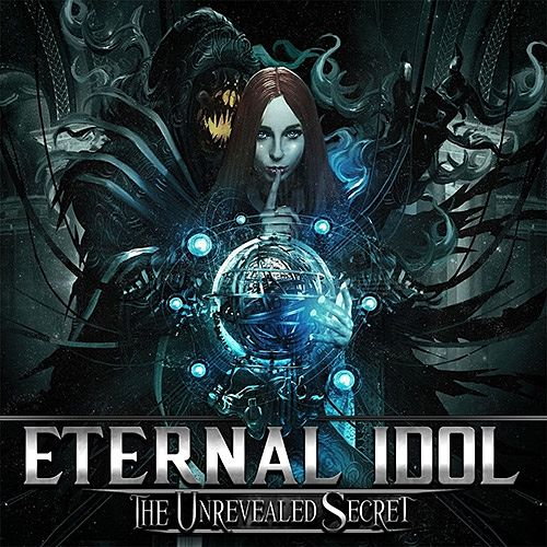 Eternal Idol - The Unrevealed Secret (2016) 320 kbps