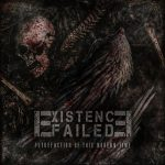 Existence Failed – Putrefaction of this modern time (2016) 320 kbps