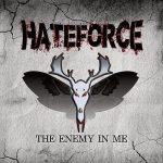 Hateforce – The Enemy In Me (2016) 320 kbps