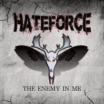 Hateforce – The Enemy In Me (2016) 320 kbps