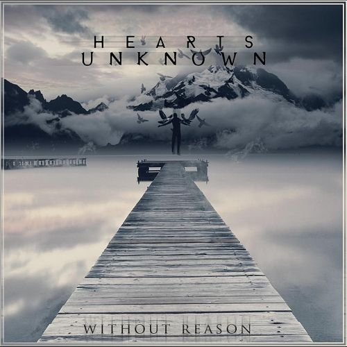 Hearts Unknown - Without Reason (2016) 320 kbps