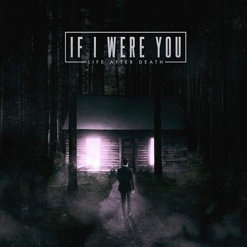 If I Were You - Life After Death (2016) 320 kbps
