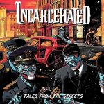 Incarcehated – Tales From The Streets (2016) 320 kbps