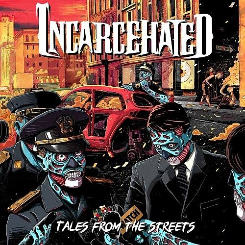Incarcehated - Tales From The Streets (2016) 320 kbps