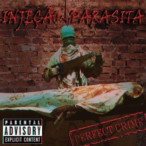 Injeção Parasita - Perfect Crime (2016) 320 kbps
