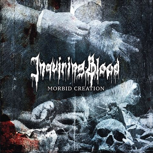Inquiring Blood - Morbid Creation (2016) 320 kbps