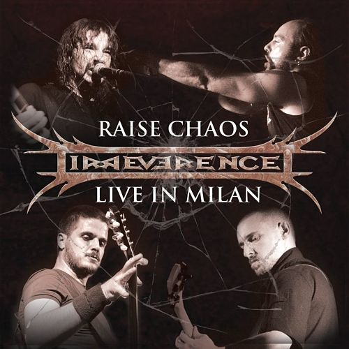 Irreverence - Raise Chaos - Live in Milan (Live) (2016) 320 kbps