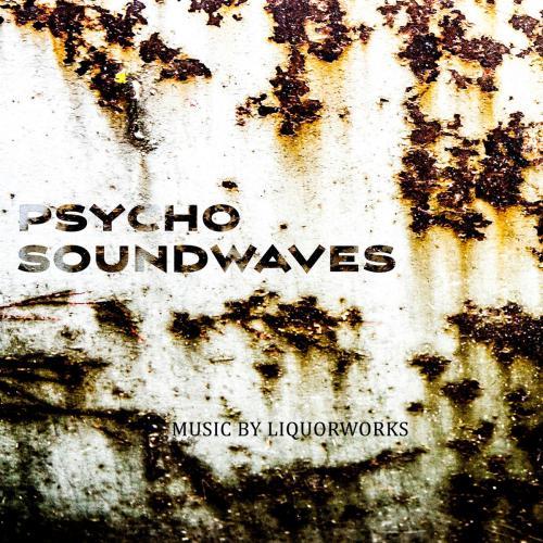 Liquorworks - Psycho Soundwaves (2016) 320 kbps