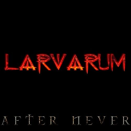 Larvarum - After Never (2016) 320 kbps