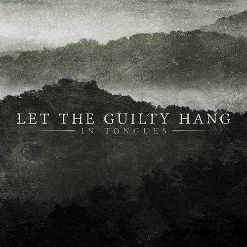 Let The Guilty Hang - In Tongues (2016) 320 kbps