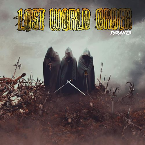 Lost World Order - Tyrants (2016) 320 kbps