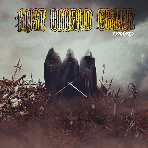Lost World Order - Tyrants (2016) 320 kbps