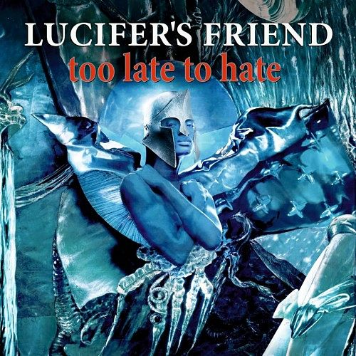 Lucifer's Friend - Too Late to Hate (2016) 320 kbps + Scans