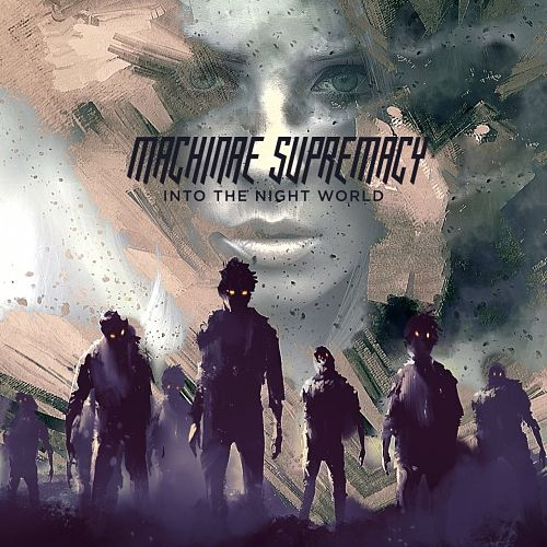 Machinae Supremacy - Into the Night World (2016) 320 kbps
